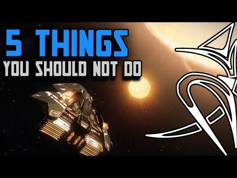 5 things you SHOULD NOT do! [Elite Dangerous]