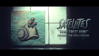 Satellites - Home Sweet Home (OFFICIAL LYRIC VIDEO)