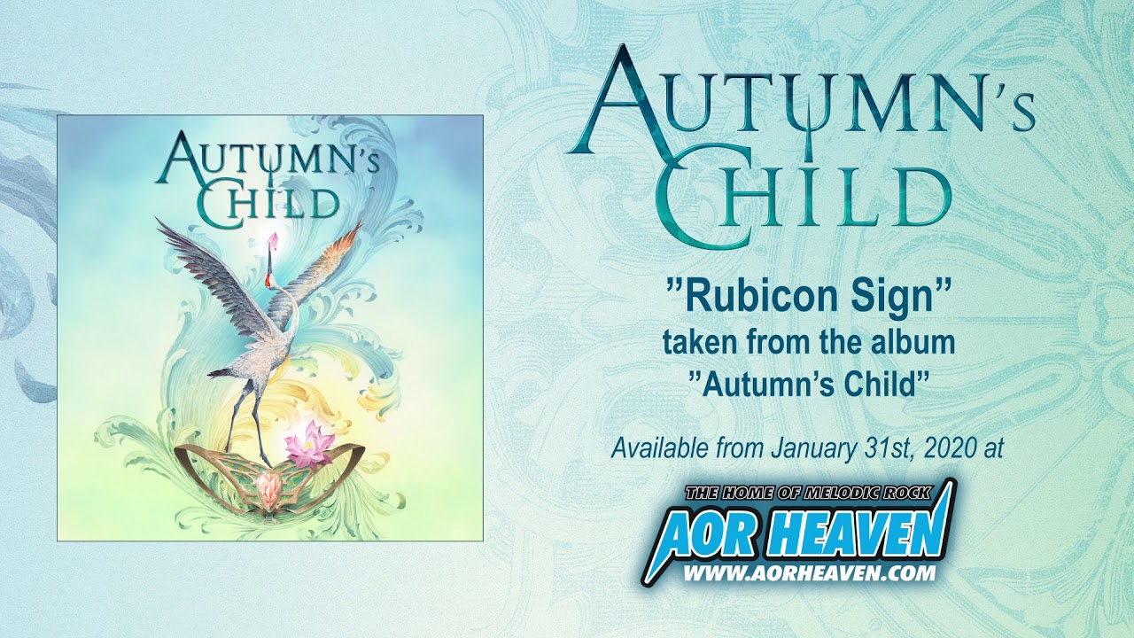 AUTUMN's CHILD - Rubicon song