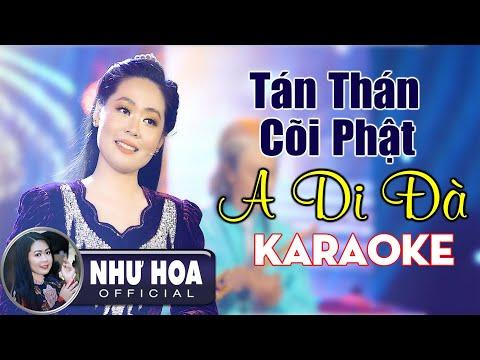 Karaoke Tán Thán Cõi Phật A Di Đà - Như Hoa   Beat Gốc