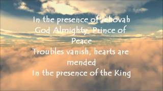 In The Presence of Jehovah with lyrics