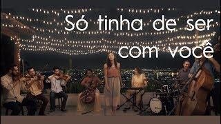 Só tinha de ser com você (Tom Jobim) - Grupo Rio cover