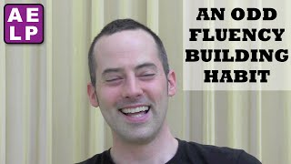 An Odd Fluency Building Habit - Advanced English Listening Practice - 26