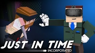 Time Bending & Life Saving! - Just In Time Incorporated Gameplay - HTC Vive Virtual Reality