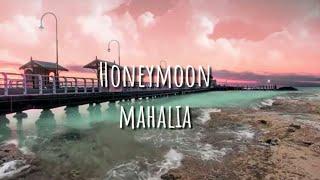 MAHALIA   HONEYMOON (LYRIC VIDEO)