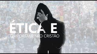 Ética e Comportamento Cristão - Pr. Josué Brandão