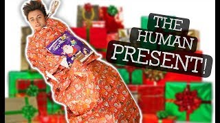 THE GIANT HUMAN CHRISTMAS PRESENT!!