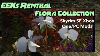 EEKs Renthal Flora Collection Skyrim SE Xbox One/PC Mods
