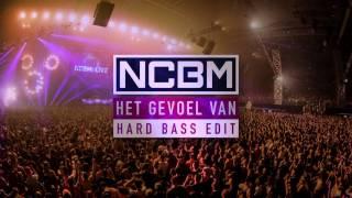 NCBM - Het Gevoel Van (Hard Bass Edit)