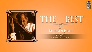 The Best Of Bhimsen Joshi  Audio Jukebox