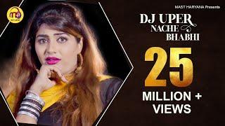 2019 New DJ Holi Special Song #DJ UPER NACHE BHABHI #Sonika Singh #Mohit Sharma #Mast Haryana
