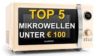 Die besten 5 Mikrowellen unter 100 Euro - Welches ist die beste Mikrowelle 2018 ?