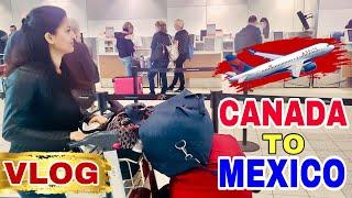 মেক্সিকো যাচ্ছি প্রথমবার || চলুন কানাডা থেকে মেক্সিকো যাই || Canada To Mexico Travel Vlog