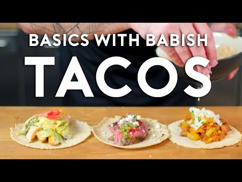 Tacos | Basics with Babish