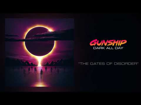 GUNSHIP - The Gates Of Disorder [Official Audio]