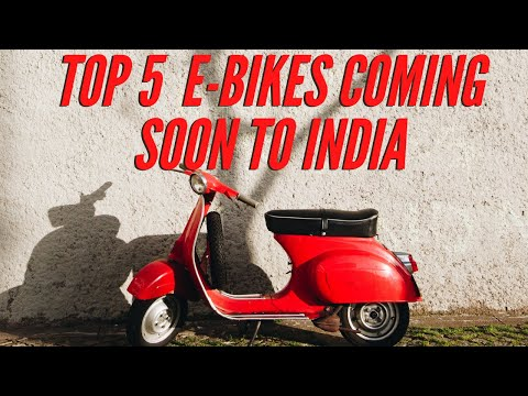 Top 5 upcoming electric bikes i n India