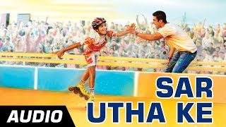 Sar Utha Ke - Full Audio Song - Hawaa Hawaai