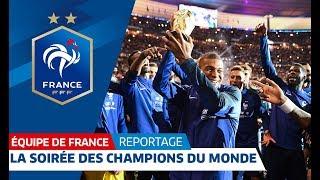 L'INOUBLIABLE SOIRÉE DES CHAMPIONS DU MONDE !