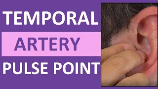 Temporal Pulse Point Palpation, Location, and Nursing Assessment