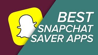 The BEST Snapchat Saver Apps for iOS and Android!