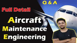 Aircraft Maintenance Engineering Course | AME Full Details- Admission,Career,Scope,Jobs,fees