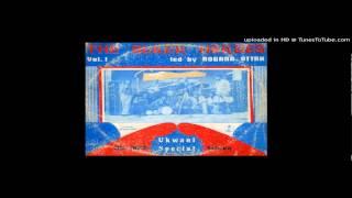 Rogana Ottah And The Black Heroes - Ukwani Special