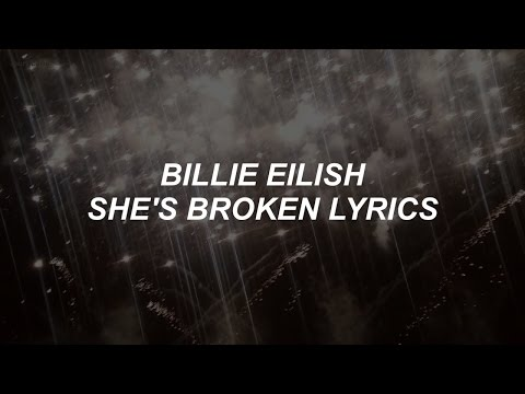 sHE'S brOKen // billie eilish lyrics