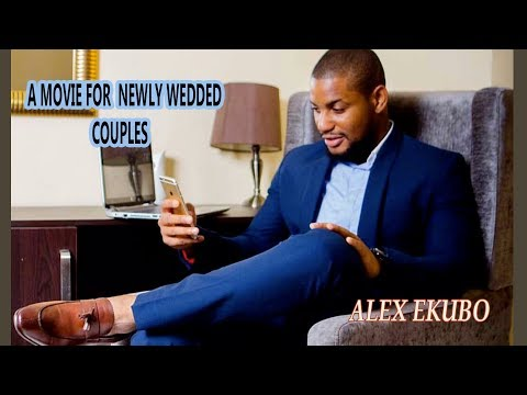 A MOVIE FOR NEWLY WEDDED COUPLES  - FULL NIGERIAN LATEST NOLLYWOOD BLOCKBUSTER