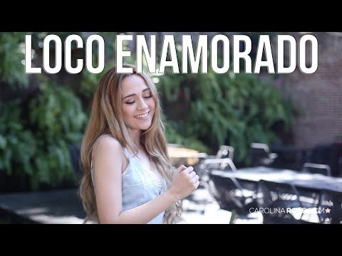 Loco enamorado - Remmy Valenzuela (Carolina Ross cover)