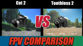 FPV Camera Comparison - Foxeer Cat 2 Starlight VS Foxeer Toothless 2 Best All Around FPV Camera?