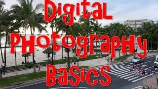 Digital Photography Basics - For Beginners.