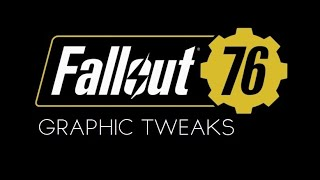 FALLOUT 76 - PC Beta - Graphic Tweaks (AA, FoV, DoF, Blur, AO, VSync etc)