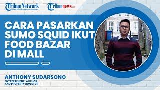 Cara Pasarkan Sumo Squid Ikut Food Bazar di Mall, Kerja Sama Teman Kampus Labanya untuk Organisasi