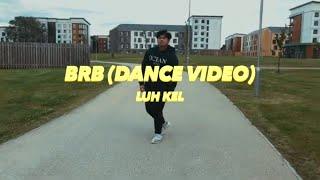 """BRB""   LUH KEL (OFFICIAL DANCE VIDEO) @BustaBreezie"