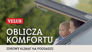 Oblicza komfortu - Zdrowy klimat na poddaszu dzięki oknom dachowym VELUX