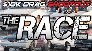$10K Drags Episode 10: The Race