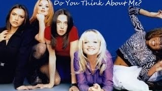 Spice Girls Do You Think About Me