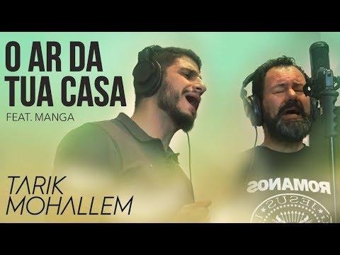 O AR DA TUA CASA - TARIK MOHALLEM feat.(MANGA - OFICINA G3)