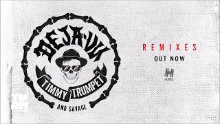 Timmy Trumpet & Savage   Deja Vu (Kastra & Damien Anthony Remix)