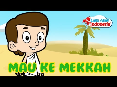 Lagu anak islami   saya mau ke mekkah   lagu anak indonesia