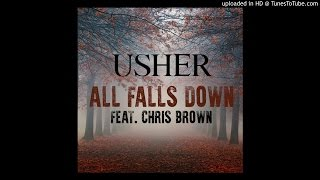 Usher - All Falls Down (Feat. Chris Brown)