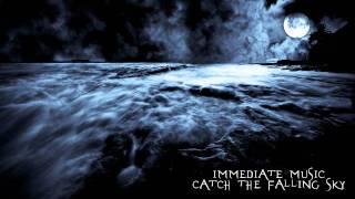 Immediate Music - Catch the falling sky [HQ]