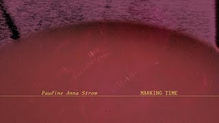 "Pauline Anna Strom – ""Marking Time"""