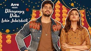 DDLJ: Dulha Dilwayengey Lekin Jabardasti Starring Sidharth & Parineeti | Jabariya Jodi Special