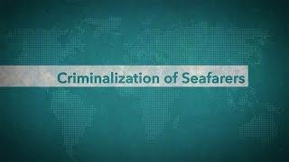 Criminalization of Seafarers - Seafarers' Rights International