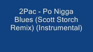 2Pac Po Nigga Blues Scott Storch Remix Instrumental