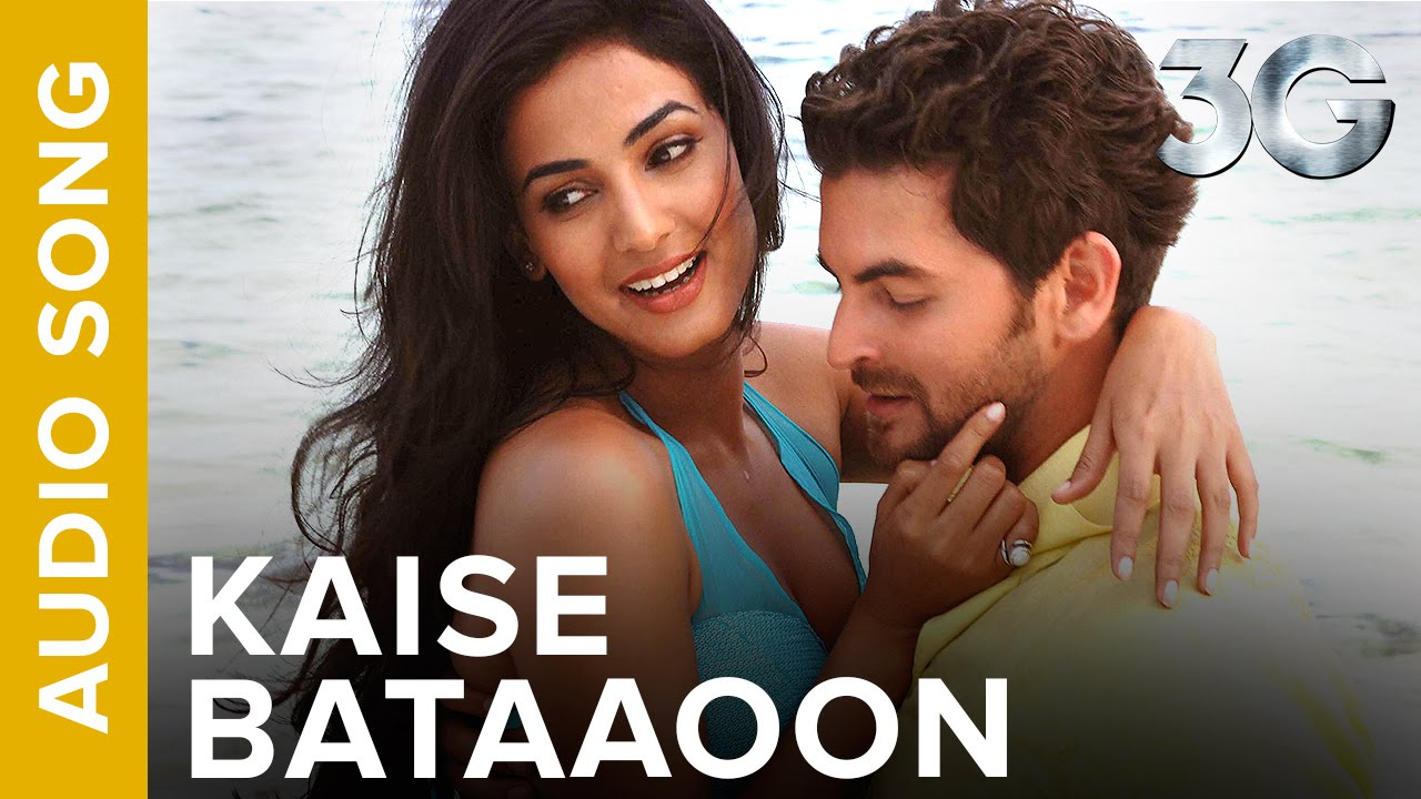 Kaise Bataaoon Tujhe Lyrics - 3G: A Killer Connection - KK, Sonal Chauhan