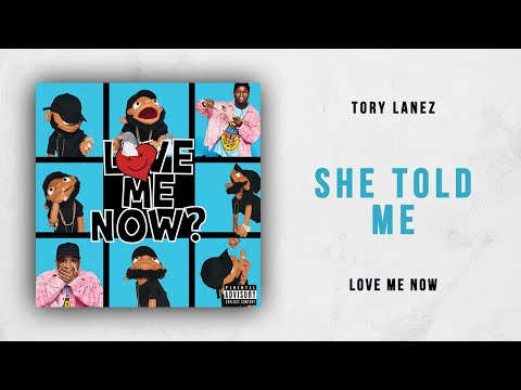 Tory Lanez - She Told Me (Love Me Now) Mp3