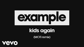 Example - Kids Again (MOTi Remix) [Audio]