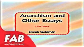 Anarchism and Other Essays Full Audiobook by Emma GOLDMAN by Political Science, Social Science